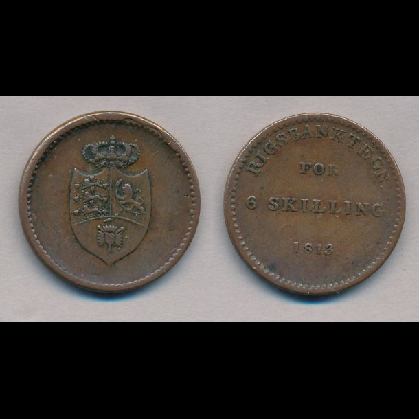 1813, Frederik VI, rigsbanktegn, 6 skilling, 1+, nr1,